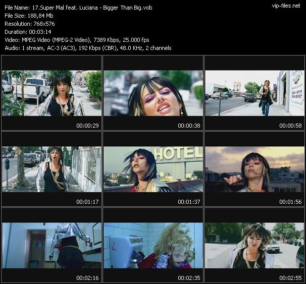Screenshot of Music Video Super Mal Feat. Luciana - Bigger Than Big