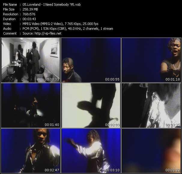 Screenshot of Music Video Loveland - I Need Somebody '95