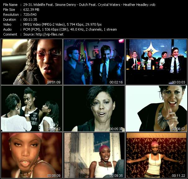 Widelife Feat. Simone Denny - Dutch Feat. Crystal Waters - Heather Headley clips musicaux vob