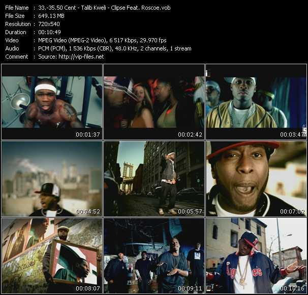 50 Cent - Talib Kweli - Clipse Feat. Roscoe clips musicaux vob