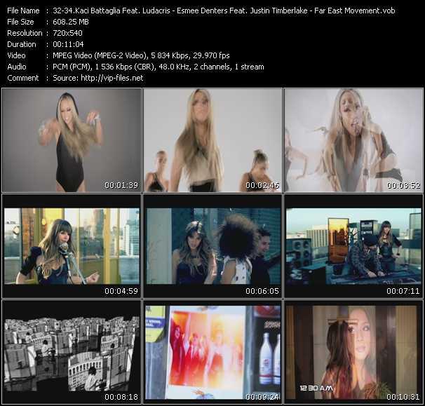 Kaci Battaglia Feat. Ludacris - Esmee Denters Feat. Justin Timberlake - Far East Movement Feat. The Cataracs And Dev video vob