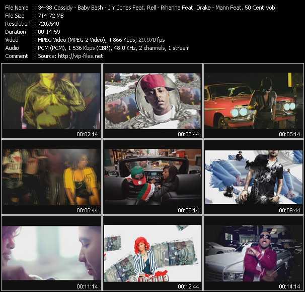 Cassidy - Baby Bash Feat. E-40 - Jim Jones Feat. Rell - Rihanna Feat. Drake - Mann Feat. 50 Cent clips musicaux vob